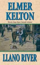 Llano River ebook by Elmer Kelton