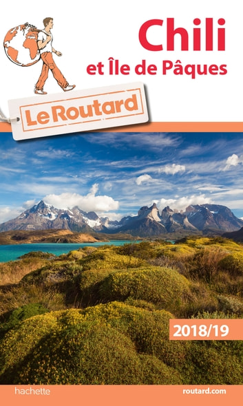 Guide du Routard Chili et Île de Pâques 2018/19 ebook by Collectif