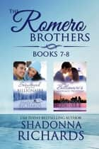The Romero Brothers Boxed Set Books 7-8 ebook by Shadonna Richards