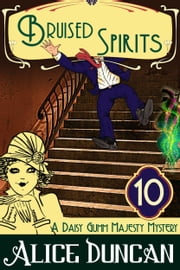 Bruised Spirits (A Daisy Gumm Majesty Mystery, Book 10) ebook by Alice Duncan