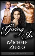 Giving In ebook by Michele Zurlo