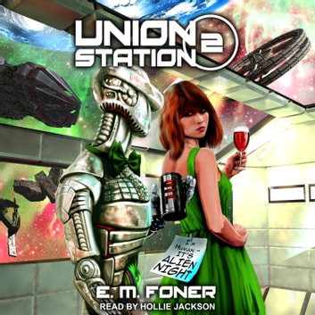 Alien Night on Union Station audiobook by E.M. Foner