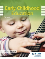 Early Childhood Education 5th Edition ebook by Tina Bruce