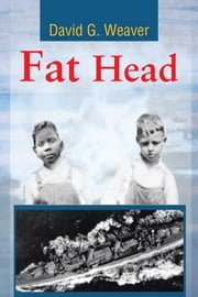 Fat Head ebook by David G. Weaver