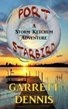 Port Starbird ebook by Garrett Dennis