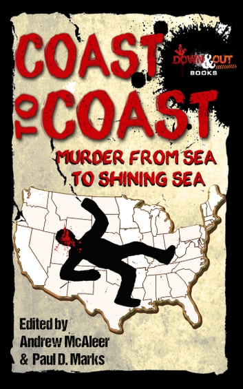 Coast to Coast - Murder from Sea to Shining Sea ebook by Andrew McAleer,Paul D. Marks