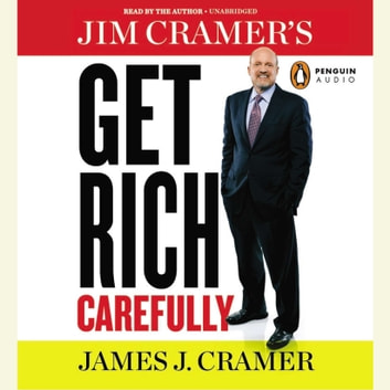 Jim Cramer's Get Rich Carefully audiobook by James J. Cramer