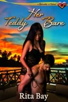 Her Teddy Bare ebook by Rita Bay