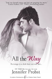 All the Way ebook by Jennifer Probst