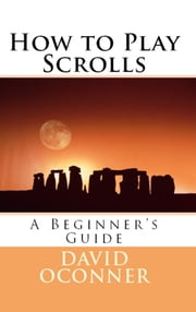 How To Play Scrolls ebook by David Oconner