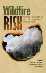 Wildfire Risk - Human Perceptions and Management Implications ebook by