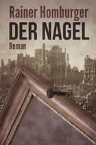 Der Nagel eBook by Rainer Homburger
