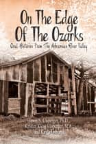 ON THE EDGE OF THE OZARKS ebook by Jason S. Ulsperger; Ph.D., Kristen Uls