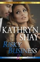 Risky Business eBook by Kathryn Shay