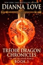 Treoir Dragon Chronicles of the Belador World: Book 1 ebook by Dianna Love
