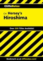 CliffsNotes on Hersey's Hiroshima ebook by Susan Van Kirk