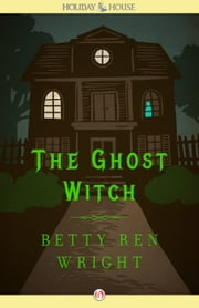 The Ghost Witch ebook by Ellen Eagle,Betty R. Wright