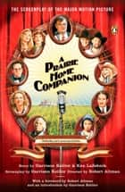 A Prairie Home Companion - The Screenplay ebook by Garrison Keillor, Robert Altman