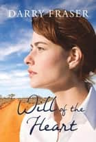 Will Of The Heart ebook by Darry Fraser
