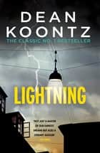 Lightning - A chilling thriller full of suspense and shocking secrets ebook by Dean Koontz