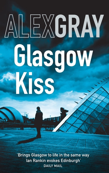 Glasgow Kiss - 6 ebook by Alex Gray