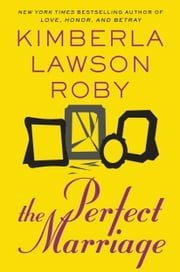 The Perfect Marriage ebook by Kimberla Lawson Roby