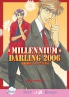 Millennium Darling 2006 (Yaoi Manga) ebook by Maki Naruto