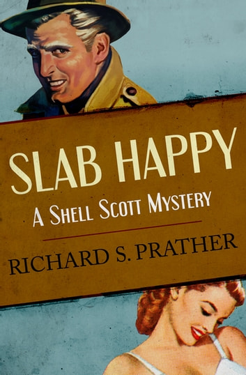 Slab Happy ebook by Richard S. Prather