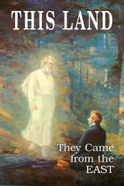 THIS LAND - They Came From the East ebook by Wayne May