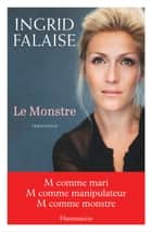Le Monstre ebook by Ingrid Falaise