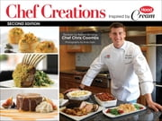 Chef Creations Inspired by Hood Cream - Recipes by Award-Winning Chef Chris Coombs, Photography by Andy Ryan ebook by HP Hood LLC, Chef Chris Coombs