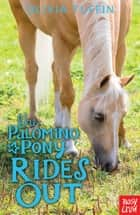 The Palomino Pony Rides Out ebook by Olivia Tuffin