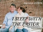 I Sleep with the Pastor: A 52 Week Devotional for those Called to the Unique Ministry of Minister to the Minister ebook by Rhonda Stoppe
