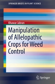 Manipulation of Allelopathic Crops for Weed Control ebook by Kobo.Web.Store.Products.Fields.ContributorFieldViewModel