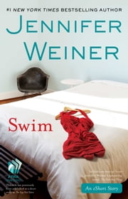 Swim - An eShort Story ebook by Jennifer Weiner
