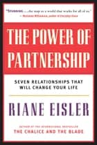 The Power of Partnership ebook by Riane Eisler