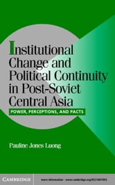 Institutional Change and Political Continuity in Post-Soviet Central Asia ebook by Jones Luong, Pauline