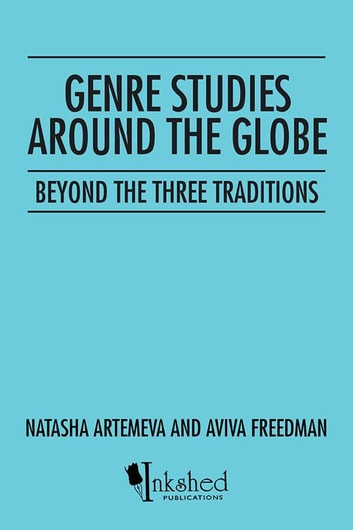 Genre Studies Around the Globe - Beyond the Three Traditions ebook by Natasha Artemeva