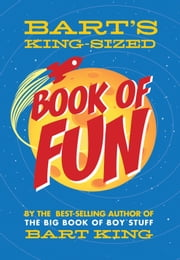 Bart's King-Sized Book of Fun ebook by Bart King