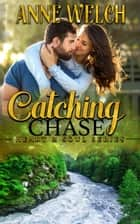 Catching Chase ebook by Anne Welch