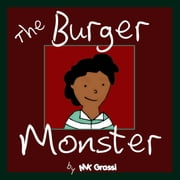 The Burger Monster - The Purpley-Pink House Series, #1 ebook by MK Grassi