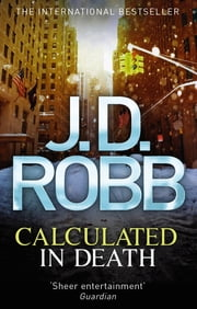 Calculated in Death - 36 ebook by J. D. Robb