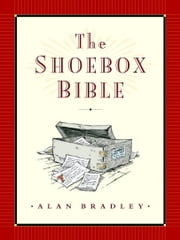 The Shoebox Bible ebook by Alan Bradley
