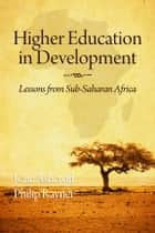 Higher Education in Development ebook by Kate Ashcroft,Philip Rayner