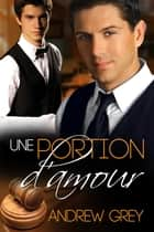 Une portion d'amour ebook by Andrew Grey, Cassandre Noël