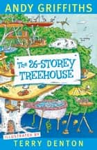The 26-Storey Treehouse ebook by