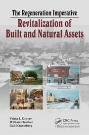 The Regeneration Imperative: Revitalization of Built and Natural Assets ebook by Humber, William