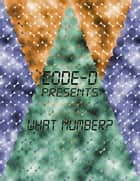 CODE-D Presents: What Number? ebook by Aniimal Town