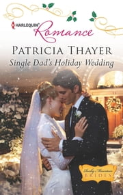 Single Dad's Holiday Wedding ebook by Patricia Thayer