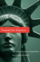 Lament for America ebook by Earl H.  Fry